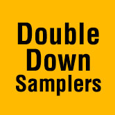 Double Down Samplers