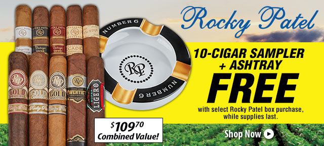 10 Free Cigars AND Ashtray w/ Select Box Purchase of Rocky Patel
