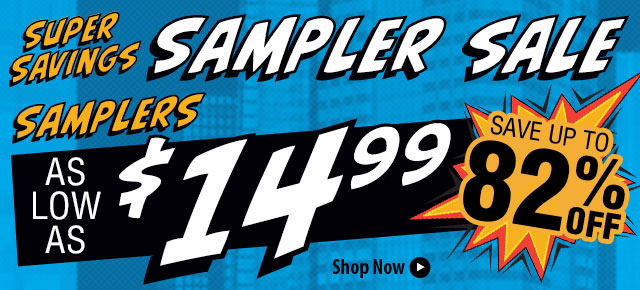 Super Savings Sampler Sale-Samplers As Low As $14.99!