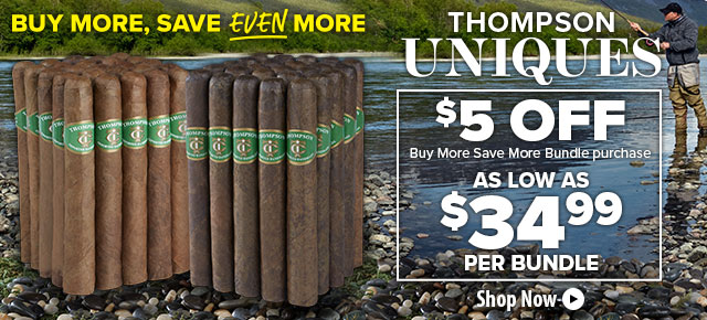 Buy More Save Even More w/ Thompson Uniques