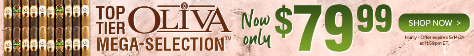 Top Tier Oliva Mega-Selection NOW Only $79.99!