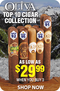 Buy More Save More on Oliva Top 10 Cigar Collection!